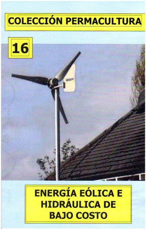 Energía eólica e hidráulica de bajo costo